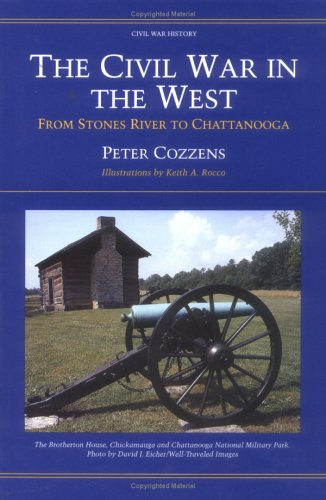 The Civil War In The West: From Stones River to Chattanooga