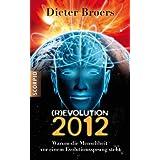 """(R)Evolution 2012: Warum die Menschheit vor einem Evolutionssprung stehtvon """"Dieter Broers"""""""