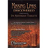 Missing links Discovered in Assyrian tablets: Study of Assyrian tables that reveal the fate of the Lost tribes of Israel ~ E. Raymond Capt