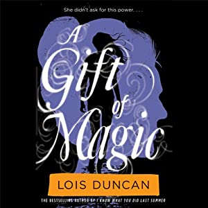 A Gift of Magic | [Lois Duncan]