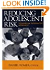 Reducing Adolescent Risk: Toward an Integrated Approach