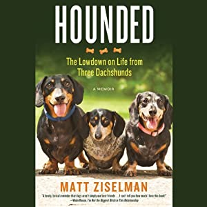 Hounded: The Lowdown on Life from Three Dachshunds Audiobook