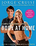 Body at Home: A Simple Plan to Drop 10 Pounds (0307383334) by Cruise, Jorge