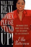 img - for WILL THE REAL WOMEN ... PLEASE STAND UP!: Uncommon Sense About Self-Esteem, Self-Discovery, Sex, and Sensuality book / textbook / text book