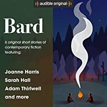 Bard: The Short Story Collection: 6 Original Contemporary Fiction Short Stories Other by Claire Fuller, Marina Lewycka, Chigozie Obioma, Adam Thirlwell, Sarah Hall, Joanne Harris