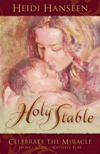 Holy Stable: Celebrate the Miracle: Story, Music, Nativity Play, (Book with CD)