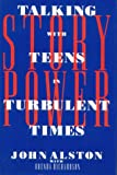 img - for Story Power: Talking With Teens in Turbulent Times book / textbook / text book