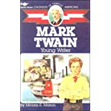 Mark Twain: Young Writer (Childhood of Famous Americans (Sagebrush)) ~ Miriam E. Mason