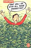 img - for What Will I Do with All Those Courgettes? book / textbook / text book