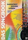 Garantiert Gitarre Lernen - das Songbook: 24 Songs für Gitarre