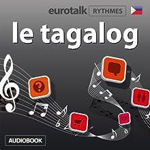 EuroTalk Rythme le tagalog | Livre audio Auteur(s) :  EuroTalk Ltd Narrateur(s) : Sara Ginac