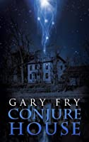 Conjure House by Gary Fry (Kindle eBook)