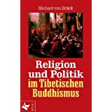 Religion und Politik im Tibetischen Buddhismusvon &#34;Michael von Brck&#34;