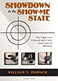 Showdown in the Show-Me State: The Fight Over Conceal-and-Carry Gun Laws in Missouri