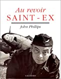 John Phillips Au revoir Saint-Ex