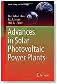 Advances in Solar Photovoltaic Power Plants (Green Energy and Technology)