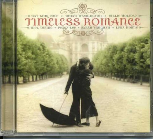 Timeless Romance by peggy lee, nat king cole, lena horne, dinah washington and bobdarin