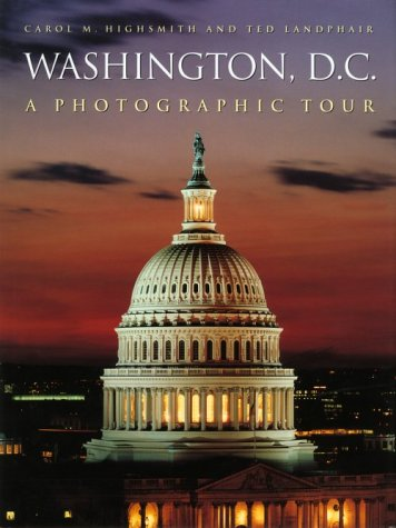 Washington, D.C.: A Photographic Tour, Highsmith, Carol; Landphair, Ted