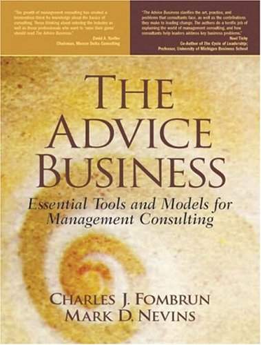 The Advice Business: Essential Tools and Models for...