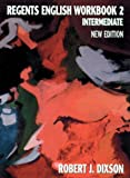 Regents English Workbook 2 Intermediate, New Edition (0131991019) by Dixson, Robert J.