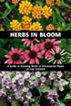 Herbs in Bloom: A Guide to Growing He...