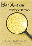 De Arena Y Otros Cuentos/ Sand And Other Stories (Spanish Edition)