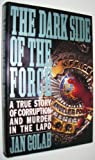 The Dark Side of the Force: A True Story of Corruption and Murder in the LAPD
