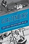 Goaltenders' Union, The (Hockey's Gre...