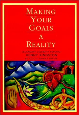 Making Your Goals a Reality, KENNY KINGSTON, VALERIE POTTER, VALERIE PORTER