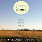 Prairie Silence: A Memoir | [Melanie M. Hoffert]