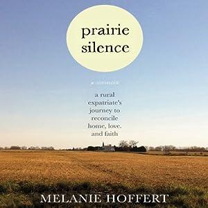 Prairie Silence: A Memoir | [Melanie M. Hoffert]