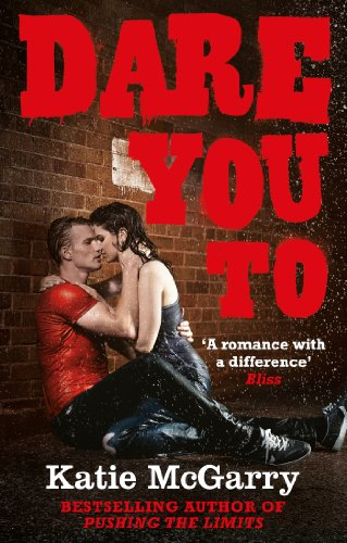 Katie McGarry - Dare You To (A Pushing the Limits Novel)