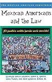 Mexican Americans and the Law: ¡El pueblo unido jamás será vencido! (The Mexican American Experience)