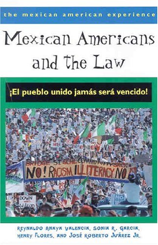 Mexican Americans and the Law: ¡El pueblo unido jamás...