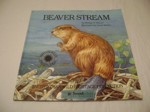 Beaver Stream (Smithsonian Wild Heritage Collection), Holmer, Marilyn F.