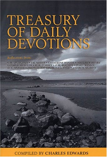 Ambassador Treasury of Daily Devotions: Reflections from Spurgeon, Murray, Meyer, Henny, Hovergal, Mueller, Torney, Booth, Bounds, Wesley, Moody, Ryle and Many Other People of Faith