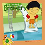 Kids Talk About Bravery (Kids Talk Junior)