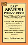 Easy Spanish Phrase Book: Over 770 Basic Phrases for Everyday Use (Dover Easy Phrase) (Spanish and English Edition)