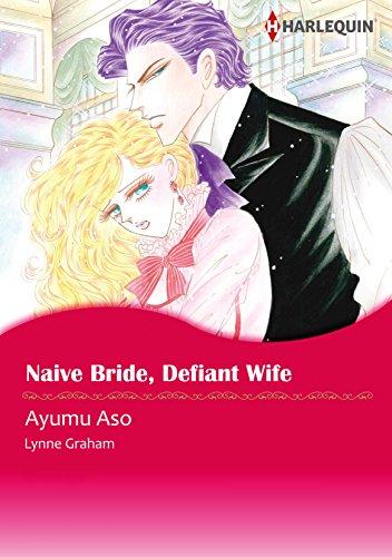 Lynne Graham - Naive Bride, Defiant Wife (Harlequin comics)