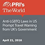 Anti-LGBTQ Laws in US Prompt Travel Warning from UK's Government | James Edwards