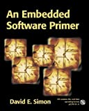 img - for An Embedded Software Primer by Simon, David E. Published by Addison-Wesley Professional 1st (first) edition (1999) Paperback book / textbook / text book