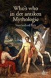 Who's who in der antiken Mythologie (dtv Nachschlagewerke)