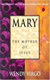img - for Mary: The Mother of Jesus (Victor Bible Character) book / textbook / text book