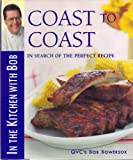 img - for Coast to Coast: In Search of the Perfect Recipe (In the Kitchen With Bob) book / textbook / text book
