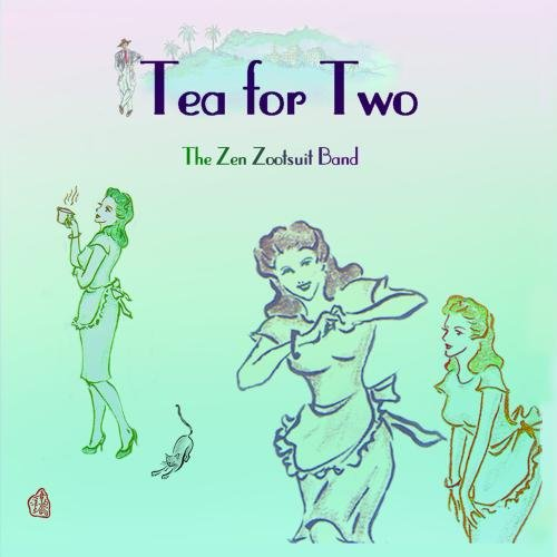 Tea for Two by The Zen Zootsuit Band