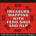 Treasure Mapping with Feng Shui and NLP Audiobook by Christiane Turner, Jan Magner Narrated by Christiane Turner, Jan Magner