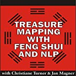 Treasure Mapping with Feng Shui and NLP | Christiane Turner,Jan Magner