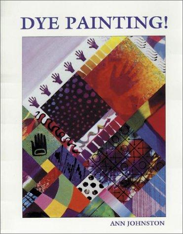 Dye Painting!, Ann Johnston