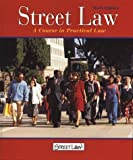 Street Law: A Course in Practical Law, (6th ed.,Student Edition) (0314140778) by McGraw-Hill
