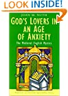 God's Lovers in an Age of Anxiety: The Medieval English Mystics (Traditions of Christian Spirituality)